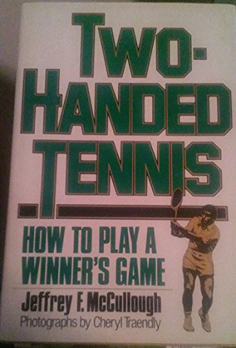 9780871314253: Two-Handed Tennis: How to Play a Winner's Game
