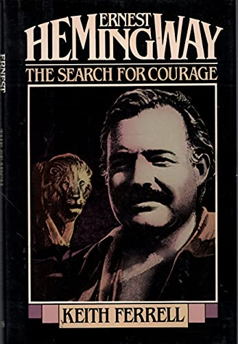 9780871314314: Ernest Hemingway: The Search for Courage