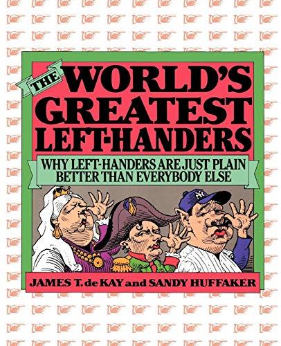 The World s Greatest Left-Handers: Why Left-Handers: James T. De