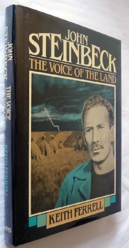 John Steinbeck: The Voice of the Land: Ferrell, Keith