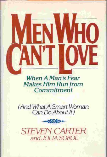 9780871315175: Men Who Can't Love: When a Man's Fear Makes Him Run from Commitment (and What a Smart Woman Can Do About it)