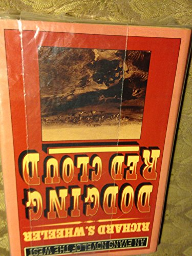 9780871315267: Dodging Red Cloud (Evans Novel of the West)