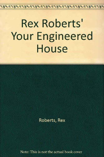 9780871315335: Rex Roberts' Your Engineered House