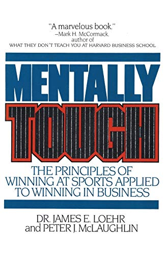 9780871315403: Mentally Tough: The Principles of Winning at Sports Applied to Winning in Business
