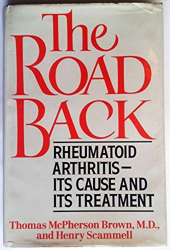 9780871315434: The Road Back: Rheumatoid Arthritis, Its Cause and Its Treatment