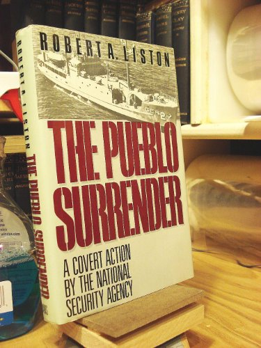 9780871315540: The Pueblo Surrender: A Covert Action by the National Security Agency