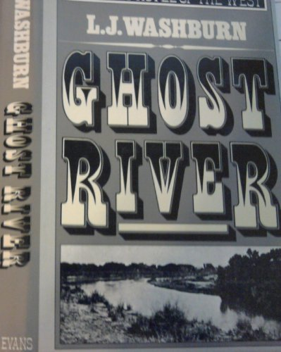 Ghost River (SIGNED): Washburn, L. J.