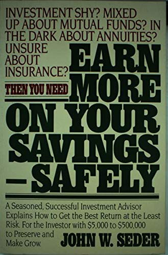 Earn More on Your Savings Safely - Jack Seder