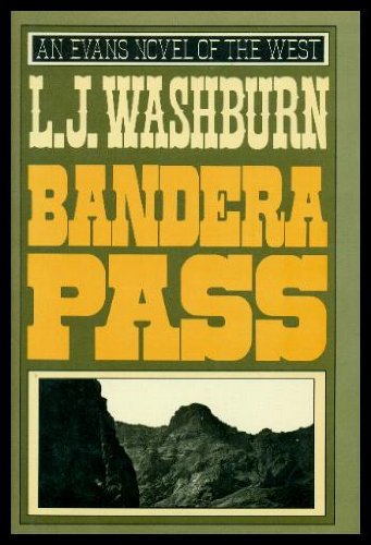 Bandera Pass (An Evans novel of the: Washburn, L. J.