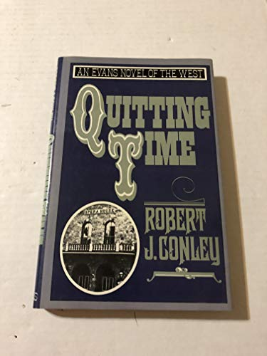 9780871315861: Quitting Time (Evans Novel of the West)
