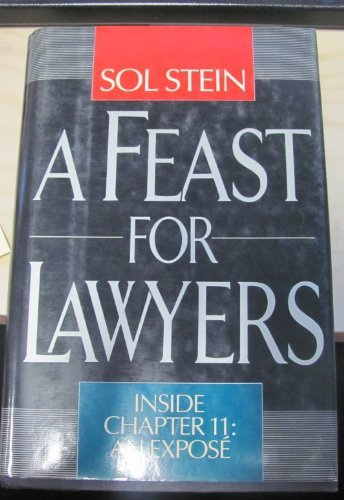 9780871315892: A Feast for Lawyers: Inside Chapter 11 : An Expose