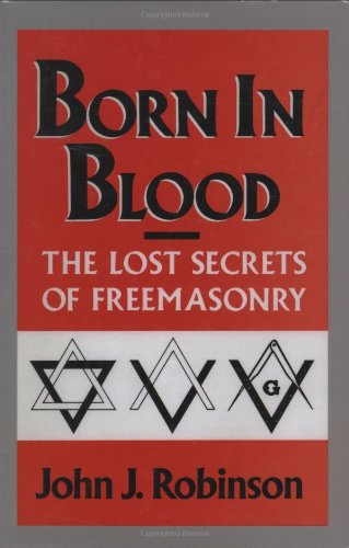 9780871316028: Born in Blood: The Lost Secrets of Freemasonry