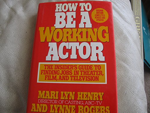 9780871316042: How to Be a Working Actor