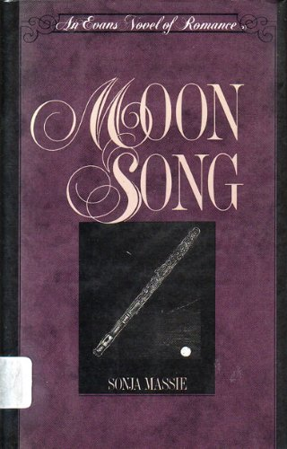 Moon Song (An Evans Novel of Romance) (0871316080) by Sonja Massie