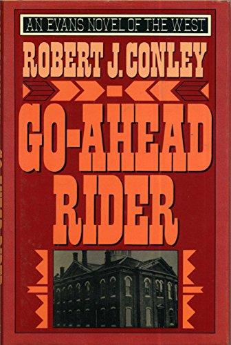Go-Ahead Rider (An Evans novel of the: Conley, Robert J.