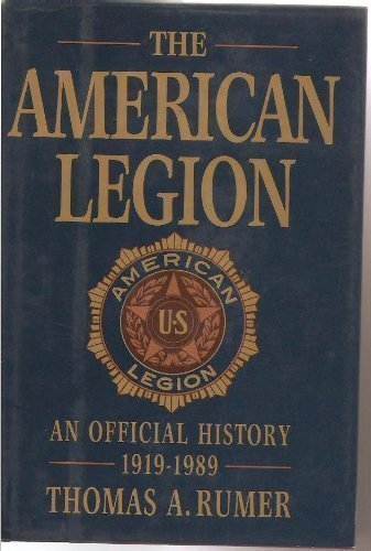 9780871316226: The American Legion: An Official History, 1919-1989