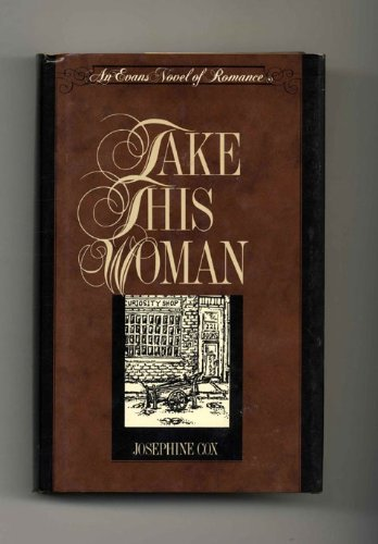 Take This Woman (EVANS NOVEL OF ROMANCE) (9780871316448) by Cox, Josephine