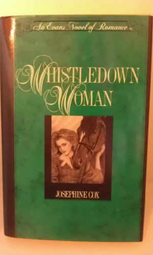 Whistledown Woman (EVANS NOVEL OF ROMANCE) (087131648X) by Josephine Cox