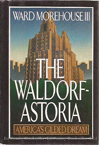 9780871316639: The Waldorf-Astoria: America's Gilded Dream