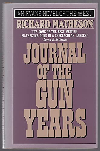 9780871316899: Journal of the Gun Years: Being Choice Selections from the Authentic, Never-Before-Printed Diary of the Famous Gunfighter-Lawman Clay Hauser! (Evans Novel of the West)