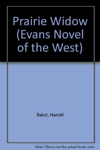 Prairie Widow (Evans Novel of the West): Bakst, Harold