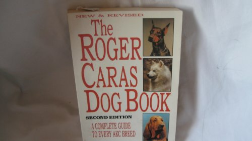 9780871317063: The Roger Caras Dog Book/a Complete Guide to Every Akc Breed