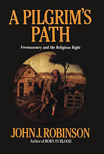 9780871317322: A Pilgrim's Path: Freemasonry and the Religious Right