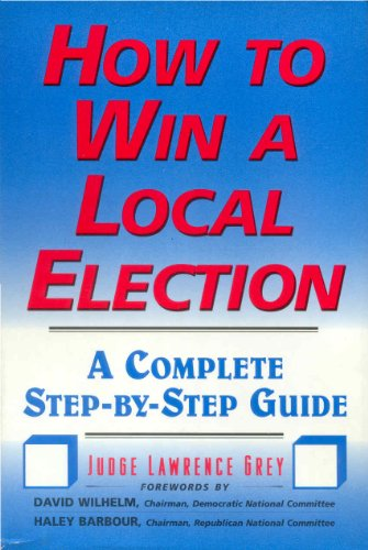 9780871317667: How to Win a Local Election: A Complete Step-By-Step Guide