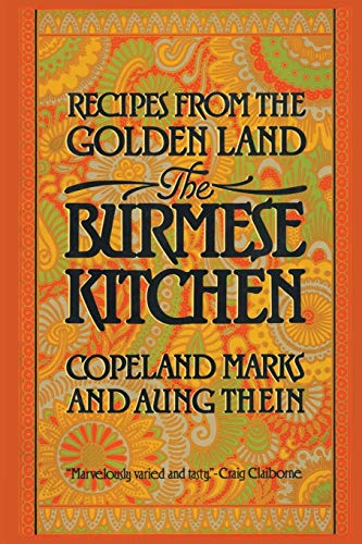 9780871317681: The Burmese Kitchen: Recipes from the Golden Land
