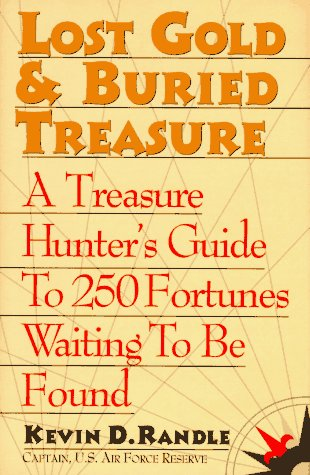 9780871317926: Lost Gold & Buried Treasure: A Treasure Hunter's Guide to 250 Fortunes Waiting to Be Found
