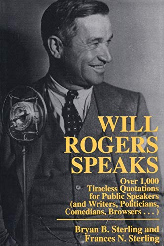 9780871317957: Will Rogers Speaks: Over 1000 Timeless Quotations for Public Speakers And Writers, Politicians, Comedians, Browsers...