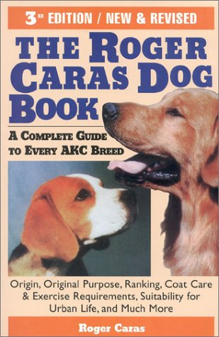 9780871317995: The Roger Caras Dog Book: Third Edition