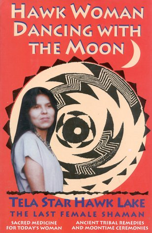 9780871318022: Hawk Woman Dancing with the Moon: Sacred Medicine for Today's Woman