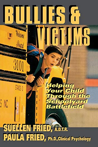 9780871318404: Bullies & Victims: Helping Your Children Through the Schoolyard Battlefield
