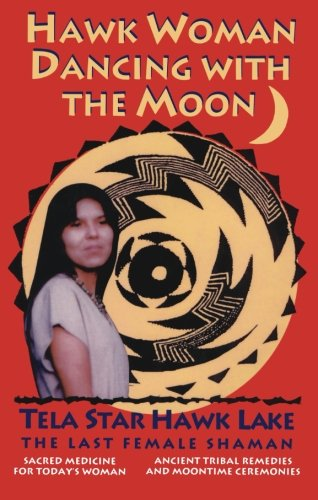 9780871318466: Hawk Woman Dancing with the Moon: Sacred Medicine for Today's Woman
