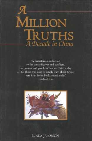 A Million Truths: A Decade in China: Jakobson, Linda