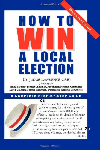 9780871318787: How To Win A Local Election, Revised: A Complete Step-by-Step Guide