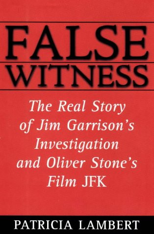 9780871318794: False Witness: The Real Story of Jim Garrison's Investigation and Oliver Stone's Film JFK