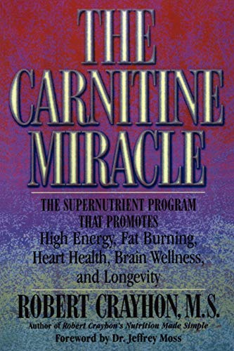 9780871318848: The Carnitine Miracle: The Supernutrient Program That Promotes High Energy, Fat Burning, Heart Health, Brain Wellness and Longevity