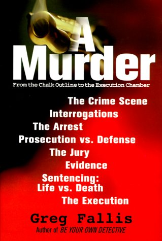 A MURDER~FROM THE CHALK OUTLINE TO THE EXECUTION CHAMBER