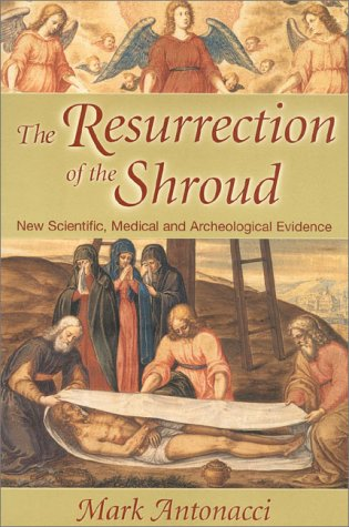 9780871318909: Resurrection of the Shroud: New Scientific, Medical, and Archeological Evidence