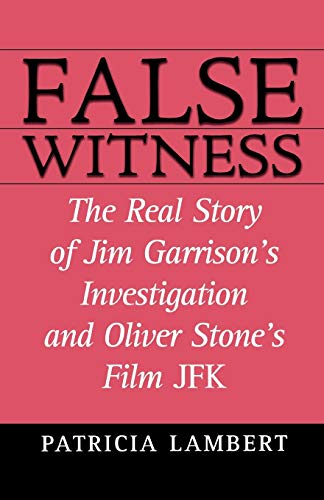 9780871319203: False Witness: The Real Story of Jim Garrison's Investigation and Oliver Stone's Film