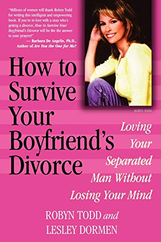 9780871319227: How to Survive Your Boyfriend's Divorce: Loving Your Separated Man without Losing Your Mind