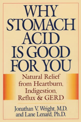 9780871319319: Why Stomach Acid Is Good for You: Natural Relief from Heartburn Indigestion, Reflux and Gerd