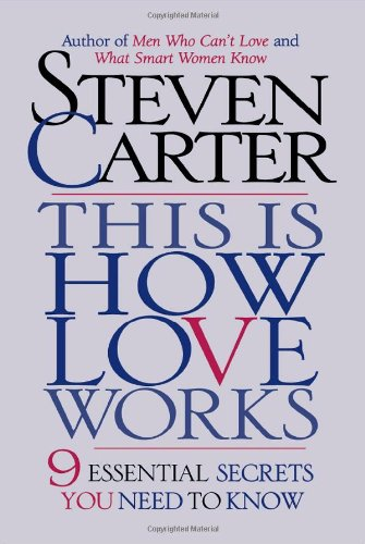 This is How Love Works: 9 Essential Secrets You Need to Know: Carter, Steven