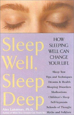 Sleep Well, Sleep Deep: How Sleeping Well Can Change Your Life: Lukeman Ph.D., Alex