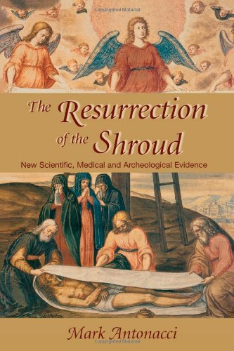 9780871319630: Resurrection of the Shroud: New Scientific, Medical, and Archeological Evidence