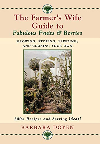 9780871319753: The Farmer's Wife Guide To Fabulous Fruits And Berries: Growing, Storing, Freezing, and Cooking Your Own Fruits and Berries