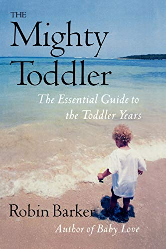 9780871319869: The Mighty Toddler: The Essential Guide To The Toddler Years