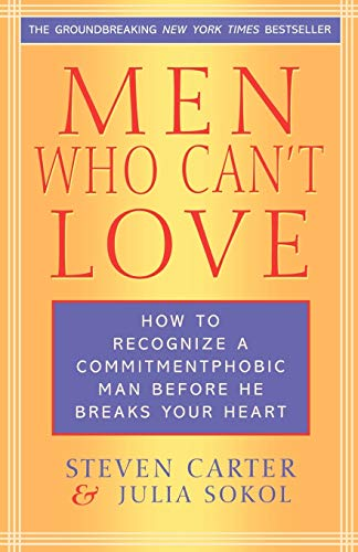 9780871319999: Men Who Can't Love: How to Recognize a Commitment Phobic Man Before He Breaks Your Heart